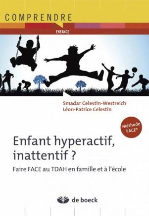 Book: Enfant hyperactif, inattentif? Faire FACE au TDAH en famille et à l'école
