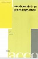 Werkboek Kind- en Gezinsdiagnostiek. 2de Herziene Uitgave.